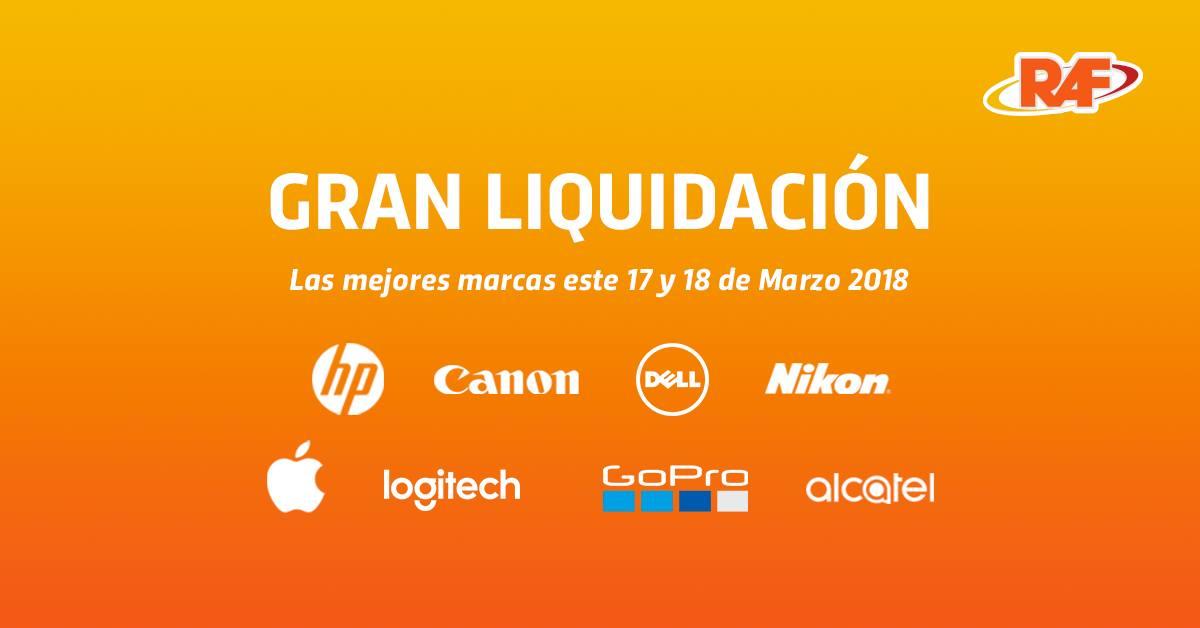 GRAN Liquidacion de tecnologia [Tiendas RAF] 17 y 18 de Marzo