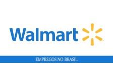 Walmart vagas disponiveís para pessoas sem experiência