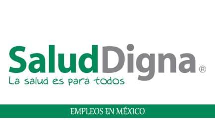 Salud Digna contrata personal con o sin experiencia laboral