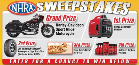 "Enter 2018 NHRA Sweepstakes from www.nhra.com and you could be win one of the amazing grand prize of 2018 Harley-Davidson Sport Glidemotorcycle, A Honda Generator EU2200i and other prizes. To enter, candidates needs to visit online entry page to complete and submit entry form including details before last date.   <h2 style=""text-align: center;""><strong><span style=""color: #ff0000;""><span style=""text-decoration: underline;"">2018 Nhra.com Sweepstakes</span></span></strong></h2>  <strong>Eligibility:</strong> The Nhra.com Sweepstakes is Open to legal residents of the United States and District of Columbia, who are 18 years of age or older.  <strong>Duration:</strong> The NHRA Giveaway begins at 12:00 p.m. ET on February 28, 2018 and ends at 11:59 p.m. ET on December 15, 2018.   <table border=""4""> <tbody> <tr> </tr> <tr> <th><strong><a href=""https://www.nhra.com/promo/2018/NHRA-Sweepstakes"" target=""_blank"" rel=""noopener"">Online Entry Page</a></strong></th> </tr> <tr> <th><strong><a href=""https://www.nhra.com/promo/2018/Official-Sweepstakes-Rules"" target=""_blank"" rel=""noopener"">Official Rules</a></strong></th> </tr> <tr> <th><strong><a href=""https://www.facebook.com/Offerscontest/"" target=""_blank"" rel=""noopener"">Join Our Facebook Page</a></strong></th> </tr> </tbody> </table>  <strong>Prizes: </strong>  Grand Prize: One 2018 Harley-Davidson Sport Glidemotorcycle, having a Manufacturer Suggested Retail Price $18,599 First prize: Win A Honda Generator EU2200i Second Prize: Win One certificate that is good for one set of four Goodyear tires from Goodyear Third prize: Papa John's ""Pizza for a Year""  Fourth prize: online gift code valid for up to $500 in Mothers car care products purchased at mothersonlinestore.com.  <p style=""text-align: left;""><strong>Also, Participate</strong>: <strong><a href=""http://www.offerscontest.com/giveaway/bankston-motorhomes-disney-vacation-giveaway/"" target=""_blank"" rel=""noopener"">Bankston Motorhomes Disney Vacation Giveaway</a></strong></p>  To get More Upcoming Updates, Just Like Facebook page and Share Article!!"