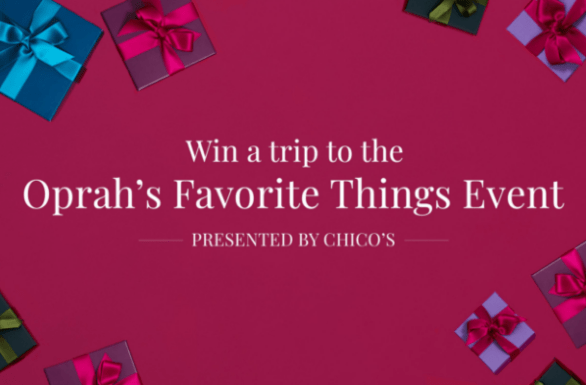 Chico's Oprah's Favorite Things Event Sweepstakes
