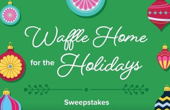 Waffle Home for the Holidays Sweepstakes
