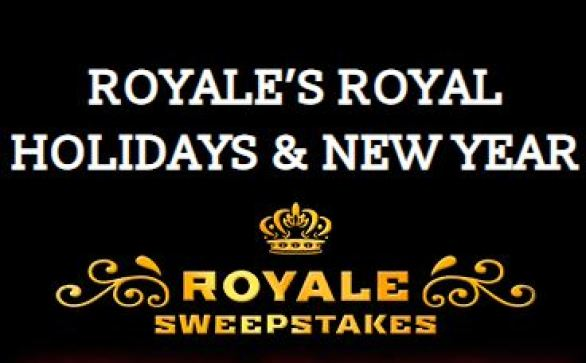 Royale's Royal Holidays & New Year Sweepstakes