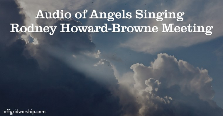 angels singing rodney howard-browne meeting