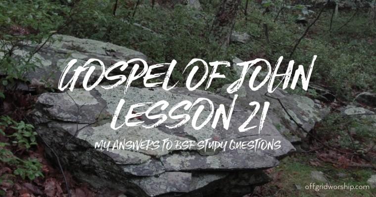 John Lesson 21 Day 2,John Lesson 21 Day 3,John Lesson 21 Day 4,John Lesson 21 Day 5