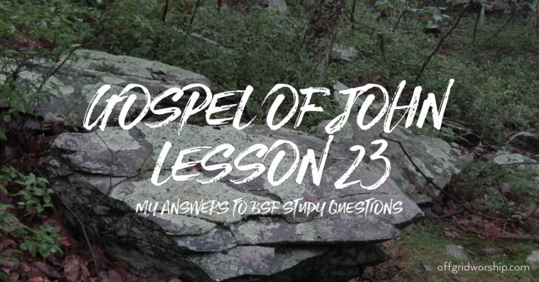 John Lesson 23 Day 2,John Lesson 23 Day 3,John Lesson 23 Day 4,John Lesson 23 Day 5 Day 6