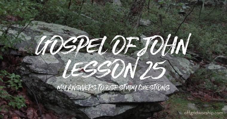 John Lesson 25 Day 2,John Lesson 25 Day 3,John Lesson 25 Day 4,John Lesson 25 Day 5