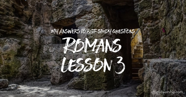 Romans Lesson 3 Day 2,Romans Lesson 3 Day 3,Romans Lesson 3 Day 4, Romans Lesson 3 Day 5
