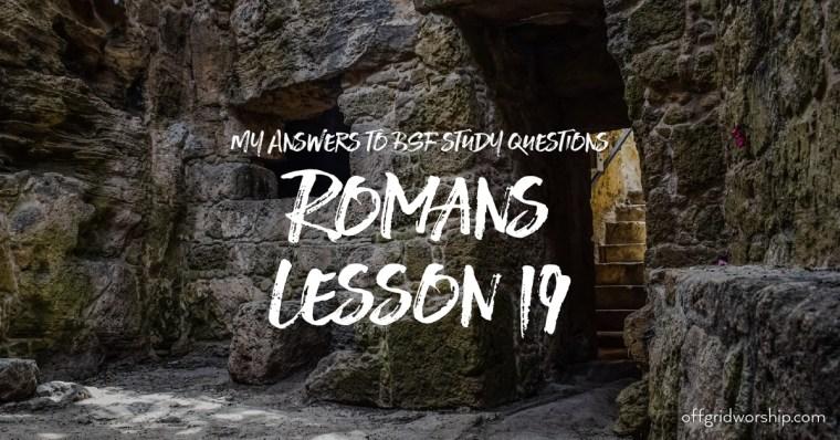 Romans Lesson 19 Day 2,Romans Lesson 19 Day 3,Romans Lesson 19 Day 4,Romans Lesson 19 Day 5