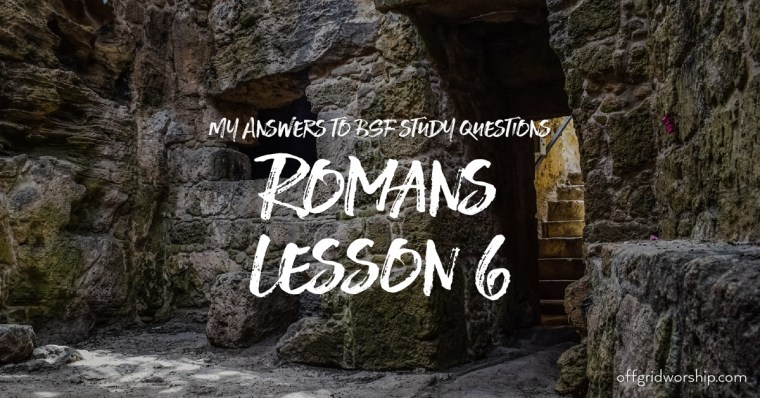 Romans Lesson 6 Day 5,Romans Lesson 6 Day 4,Romans Lesson 6 Day 3,Romans Lesson 6 Day 2