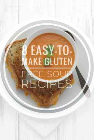 8 Easy-To-Make Gluten Free Soup Recipes