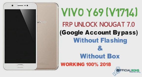 Vivo Y69 (V1714) FRP Nougat 7 0 Without Any Box - Official Roms