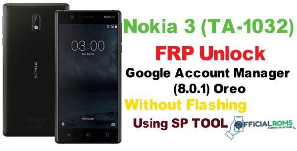 Nokia 3 (TA-1032) FRP Unlock File oreo 8 1 0 Using by Sp Tools