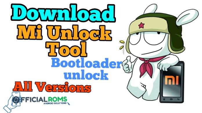 Download Mi Flash Unlock Tool All Versions
