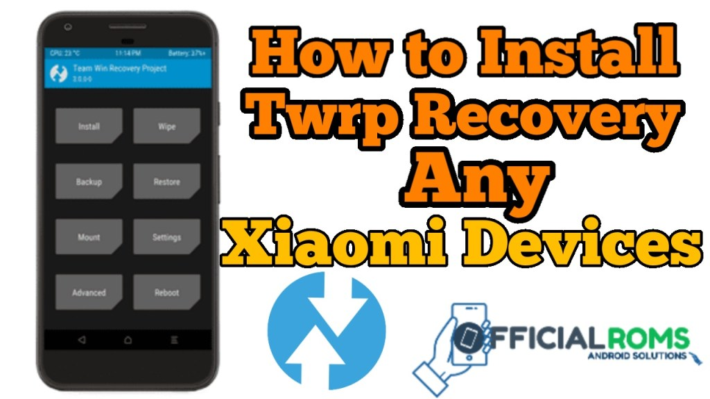 How to Install TWRP Recovery Any Xiaomi Phones (All Devices)