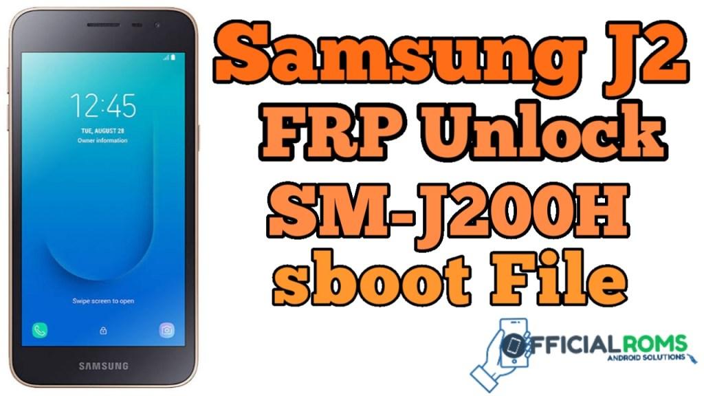 Samsung J2 FRP Unlock SM-J200H ENG Boot File