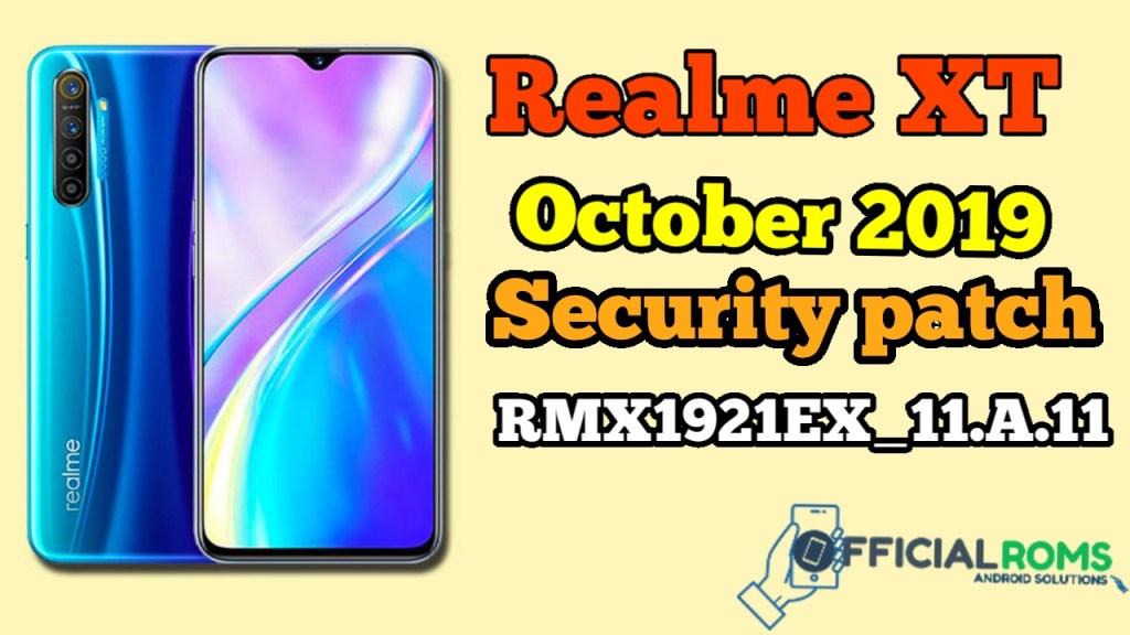 Realme XT October 2019 Security patch: RMX1921EX_11.A.11