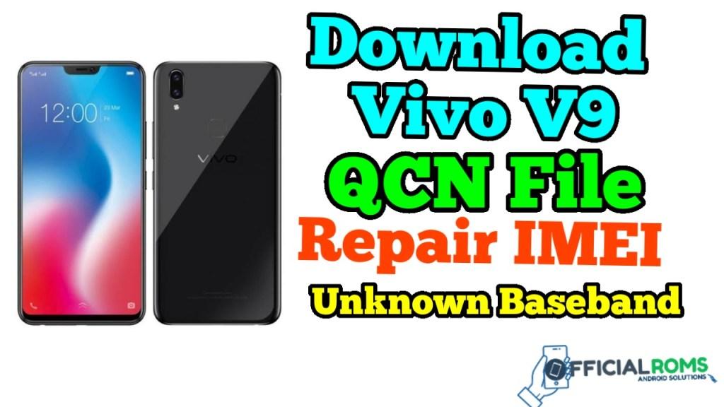 Download  Vivo V9 QCN File Repair IMEI & Unknown Baseband