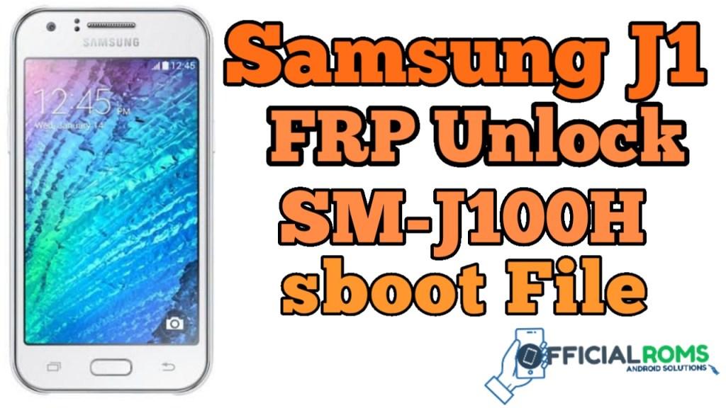 Samsung J1 FRP Unlock SM-J100H ENG Boot File