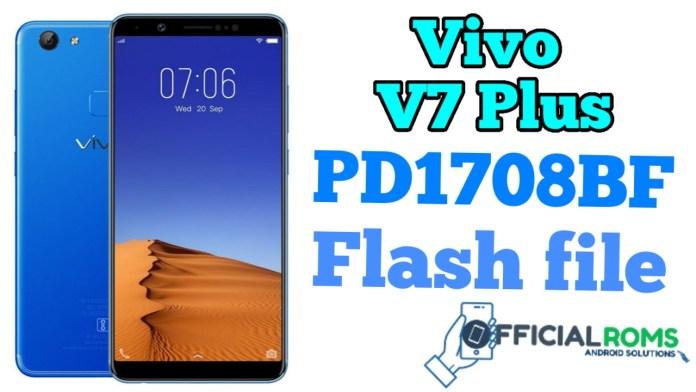 Vivo V7 Plus PD1708BF Flash File (Stock ROMs)