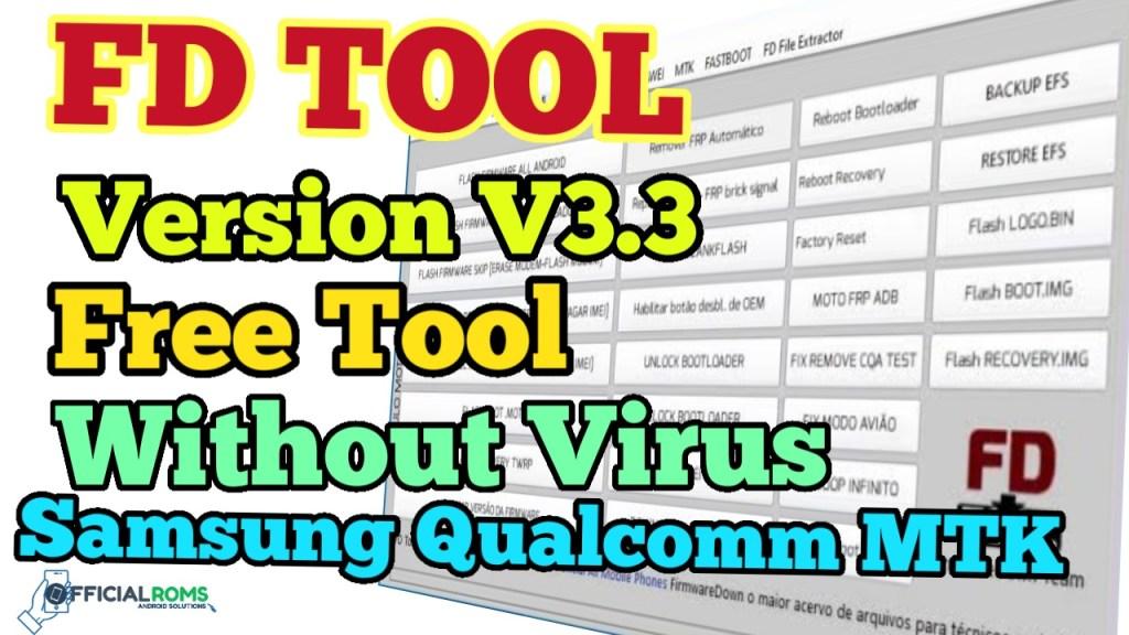 FD Tool V3.3 Free Setup Download  Samsung,Vivo, Qualcomm ,MTK, ,Motorola