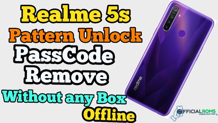 Realme 5s (RMX1925) Pattern Unlock,PassCode Frp MRT 2.60