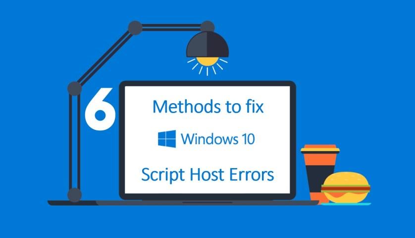 6 Methods to fix Windows 10 Script Host Errors