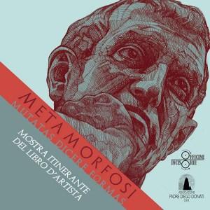 Metamorfosi-Mutatas Dicere Formas_Mostra itinerante del libro di artista