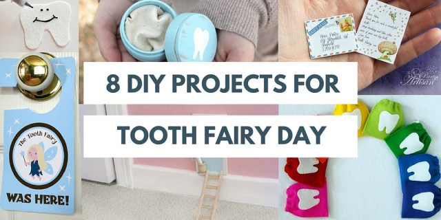 8 projects for tooth fairy day