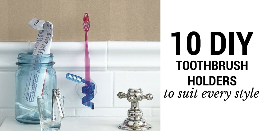 10 DIY Toothbrush Holders to Suit Every Style - Off The Cusp on Decorative Sconces Don't Need Electric Toothbrush id=89731
