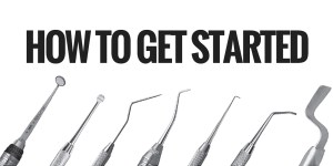 how to get started with endodontics