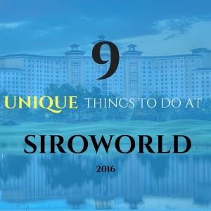 9 things to do at siroworld