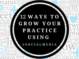 12 ways to grow your practice using social media