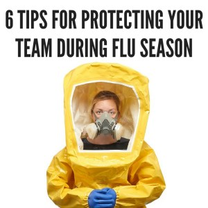 6 tips for protecting your team during flu season