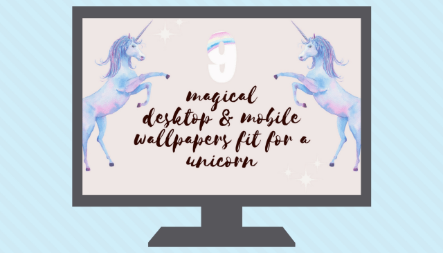 9 magical desktop and mobile wallpapers fit for a unicorn