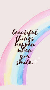 beautiful things happen when you smile iphone wallpaper