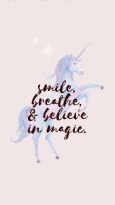 smile, breathe, believe in magic iphone wallpaper