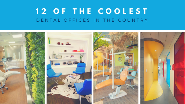 12 of the Coolest Dental Offices in the Country
