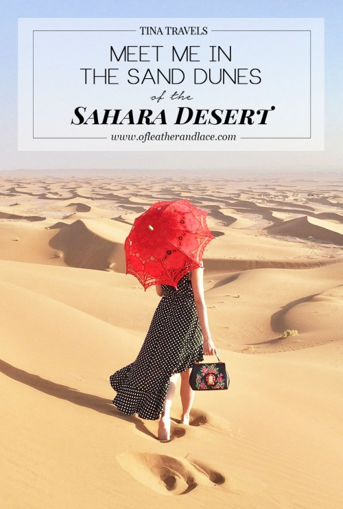 Tina Travels: Meet Me in the Sand Dunes of the Sahara Desert | Of Leather and Lace