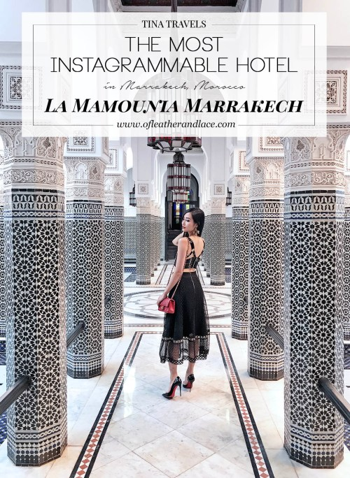Tina Travels: La Mamounia Marrakech - The Most Instagrammable Hotel in Marrakech, Morocco | Of Leather and Lace