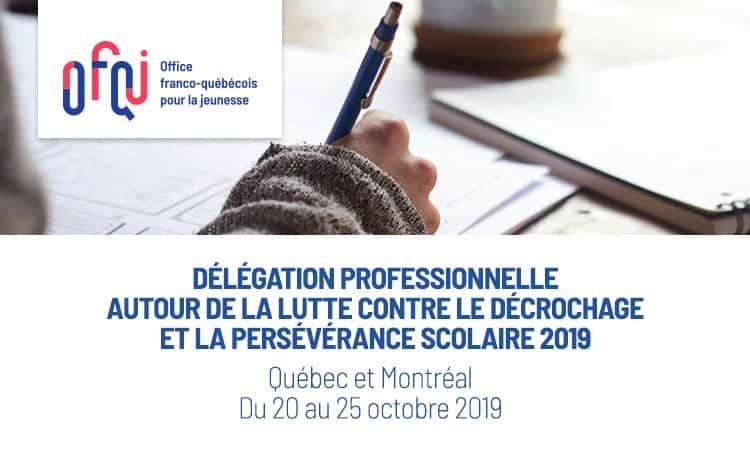 Délégation professionnelle autour de la lutte contre le décrochage et la persévérance scolaire à Québec et Montréal 2019