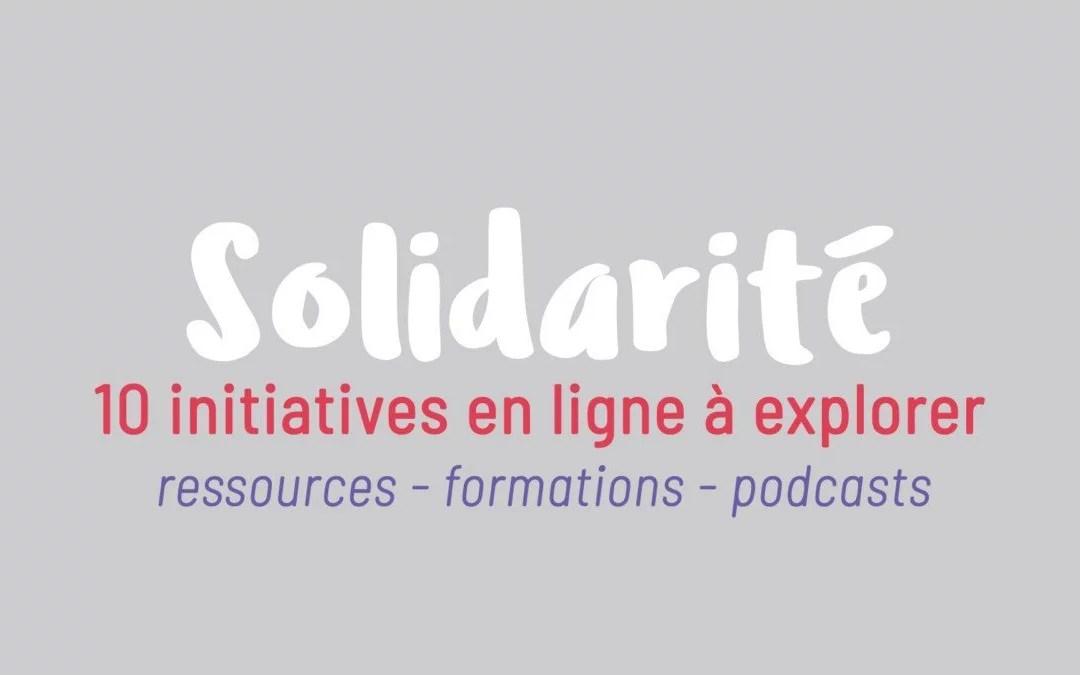 Solidarité Coronavirus : 10 initiatives en ligne à explorer