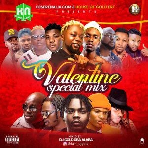 "KosereNaija – "" Valentine Special Mixtape "" FT. Dj Gold ( a.k .a Oba Alaba) : Mp3 Mix @KosereNaija"