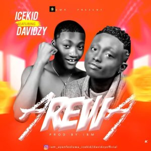 Music: Icekid Ft. Davidzy – Arewa
