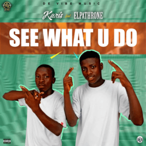 MUSIC: Karis - See What U Do Ft Elpathrone