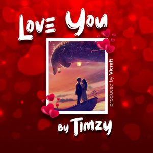 [Music] Timitimzy – Love You