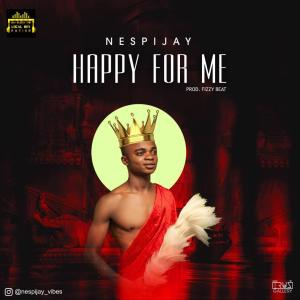 "Nespijay – ""Happy For Me"""
