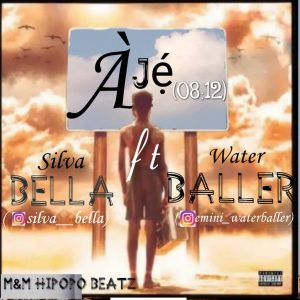 Silver Bella ft Water Baller __ Aje 08/12