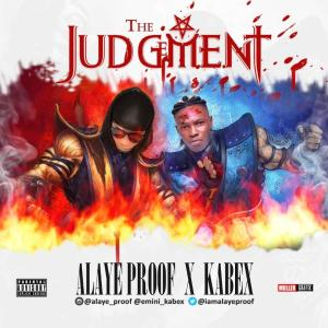 Alaye Proof X Kabex – The Judgement