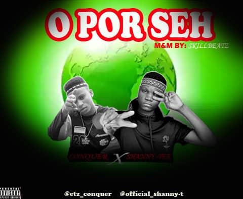 Conquer ft Shanny T – Opor Seh